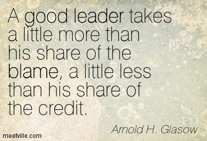 Quotation-Arnold-H-Glasow-blame-good-leader-leadership-Meetville-Quotes-151846